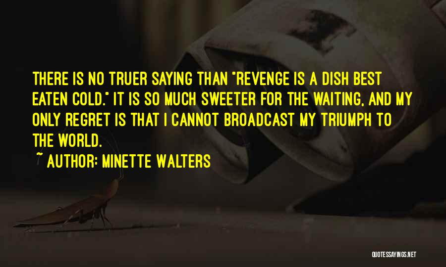 World's Best Waiting Quotes By Minette Walters