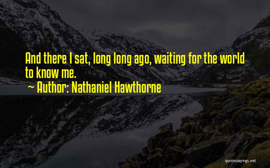 World's Best Waiting Quotes By Nathaniel Hawthorne