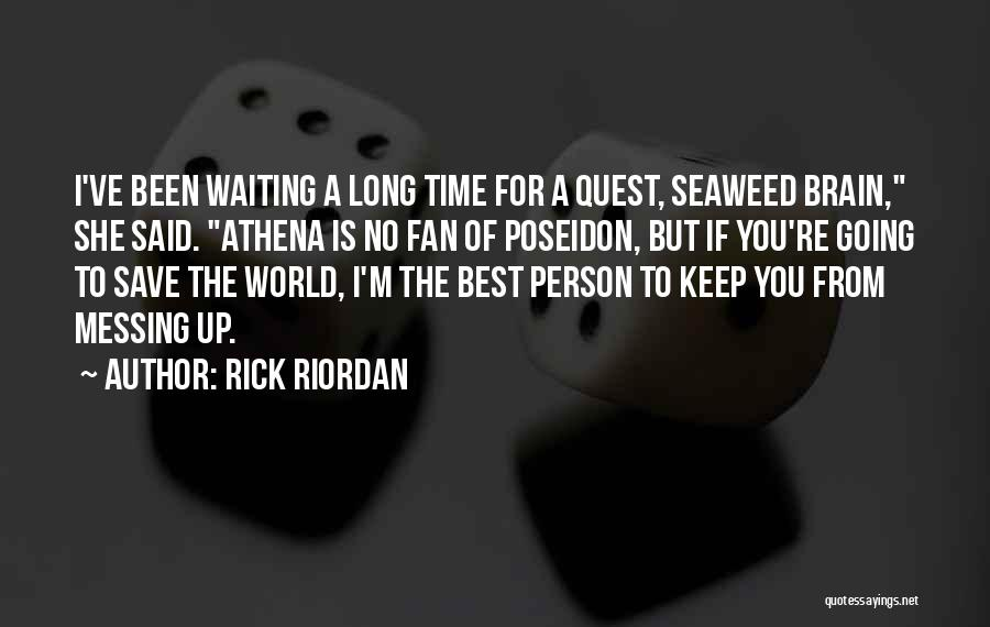 World's Best Waiting Quotes By Rick Riordan