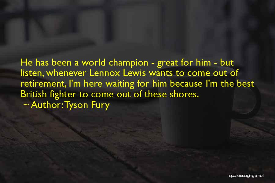 World's Best Waiting Quotes By Tyson Fury