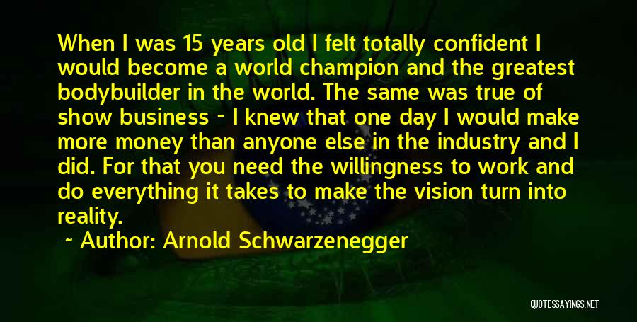 World's Greatest Business Quotes By Arnold Schwarzenegger