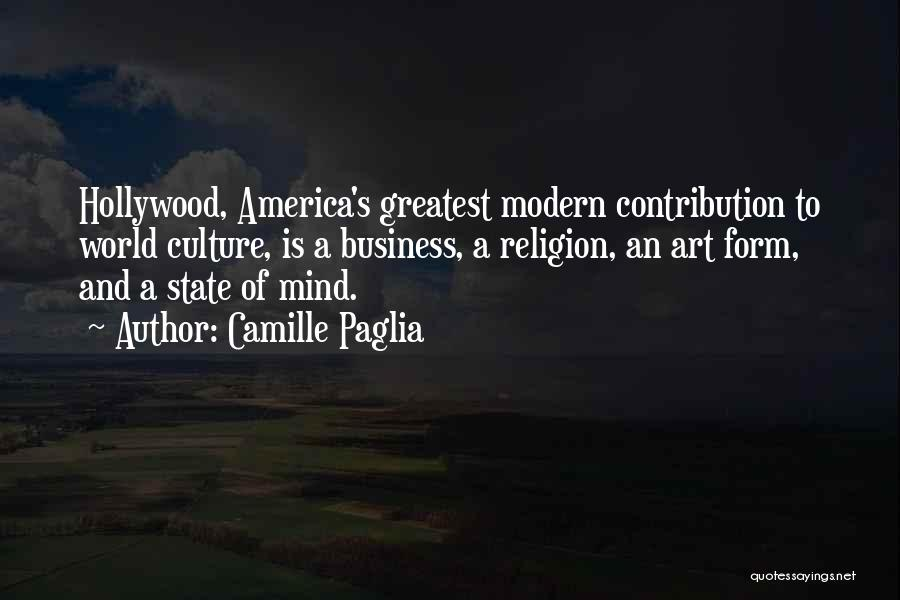World's Greatest Business Quotes By Camille Paglia