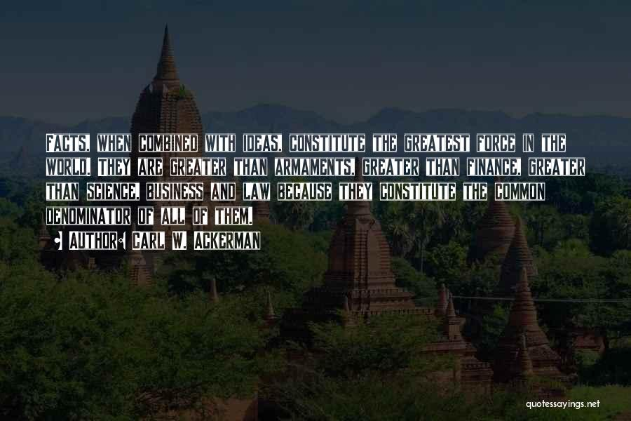 World's Greatest Business Quotes By Carl W. Ackerman