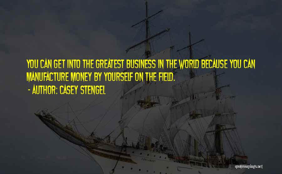 World's Greatest Business Quotes By Casey Stengel