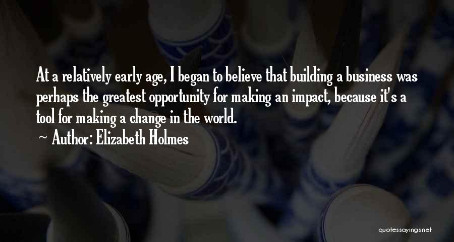 World's Greatest Business Quotes By Elizabeth Holmes