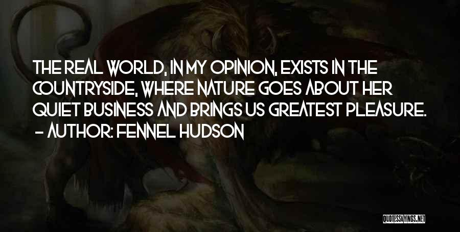 World's Greatest Business Quotes By Fennel Hudson