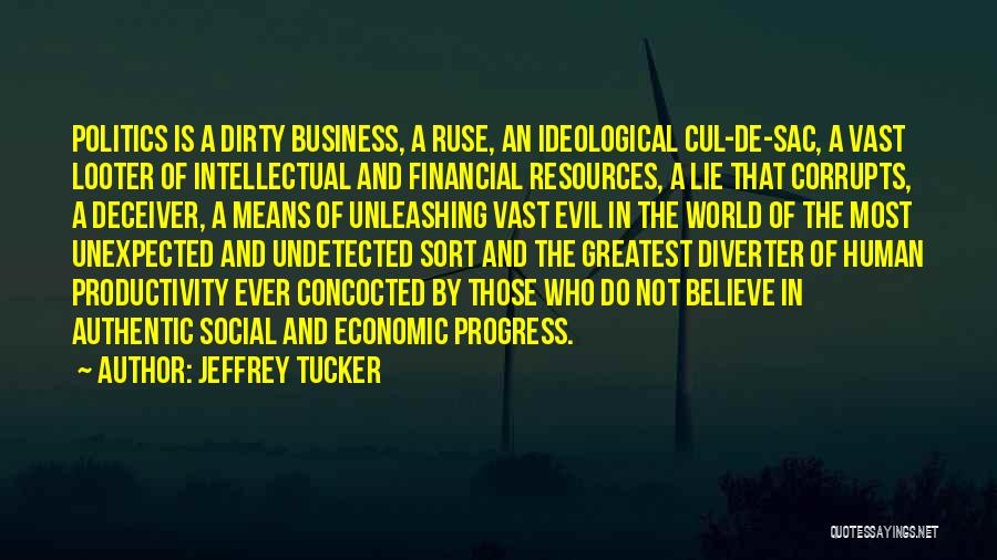 World's Greatest Business Quotes By Jeffrey Tucker