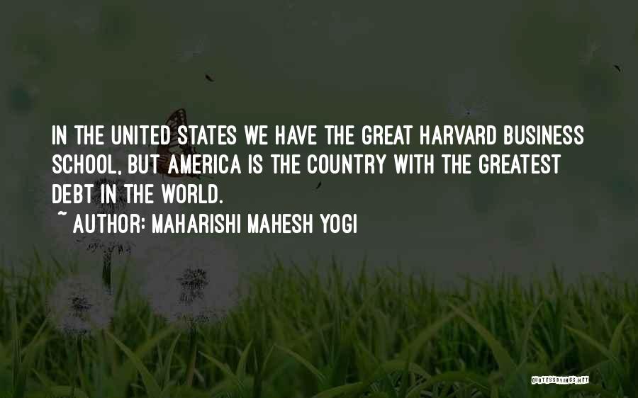 World's Greatest Business Quotes By Maharishi Mahesh Yogi