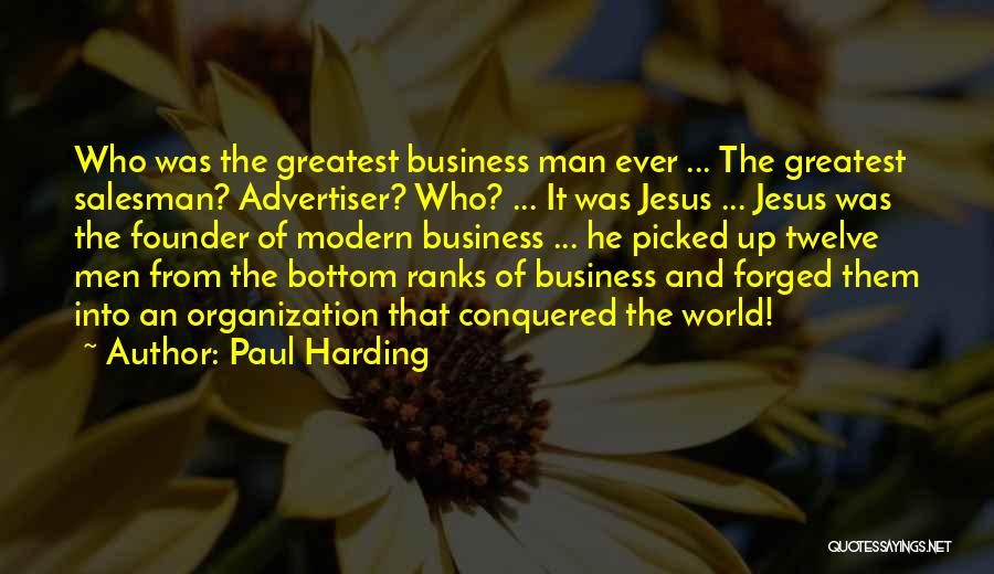 World's Greatest Business Quotes By Paul Harding
