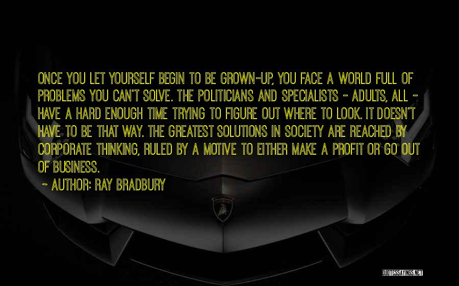 World's Greatest Business Quotes By Ray Bradbury