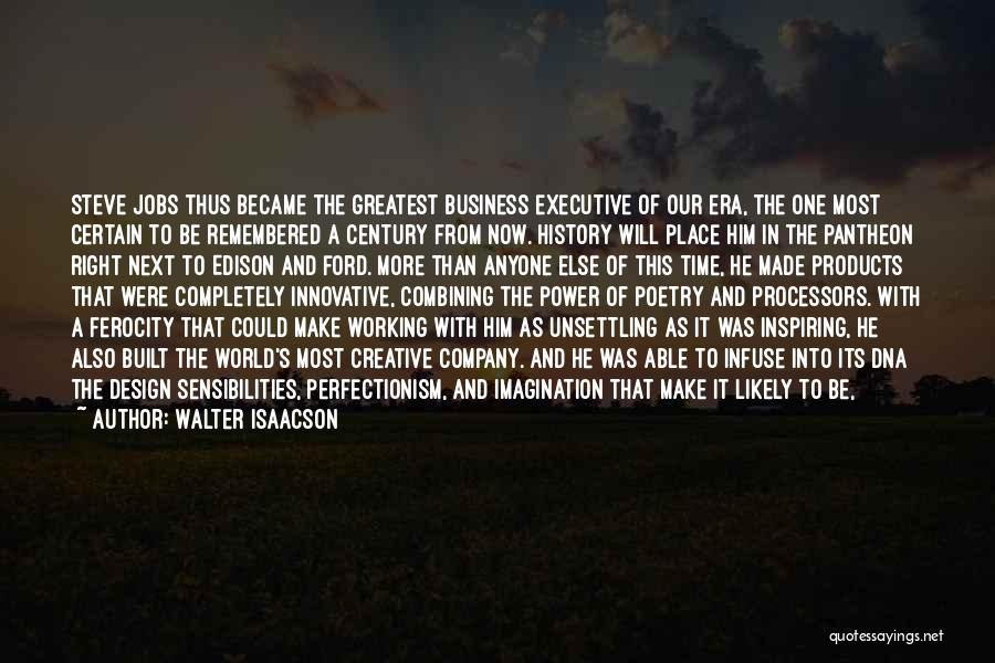 World's Greatest Business Quotes By Walter Isaacson