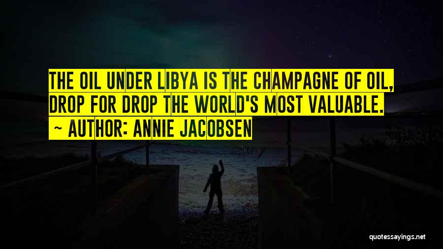 World's Most Valuable Quotes By Annie Jacobsen