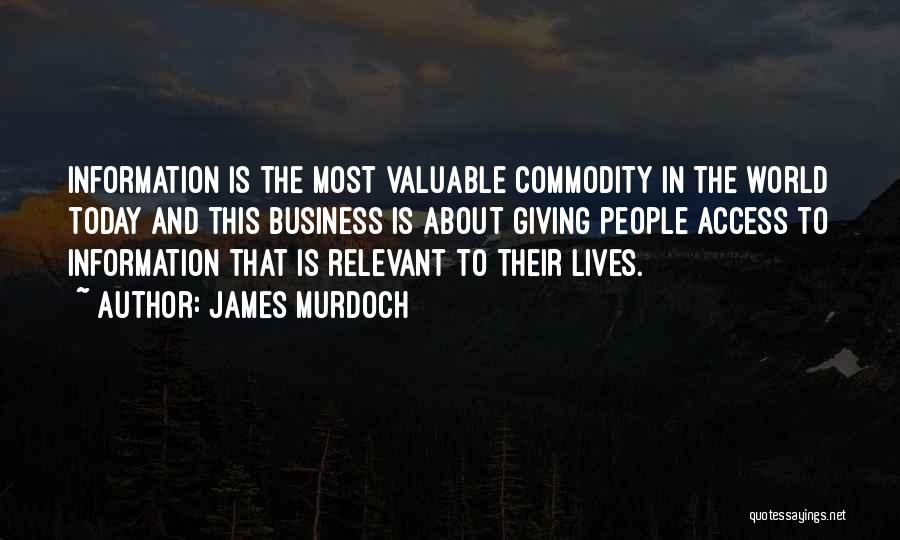 World's Most Valuable Quotes By James Murdoch