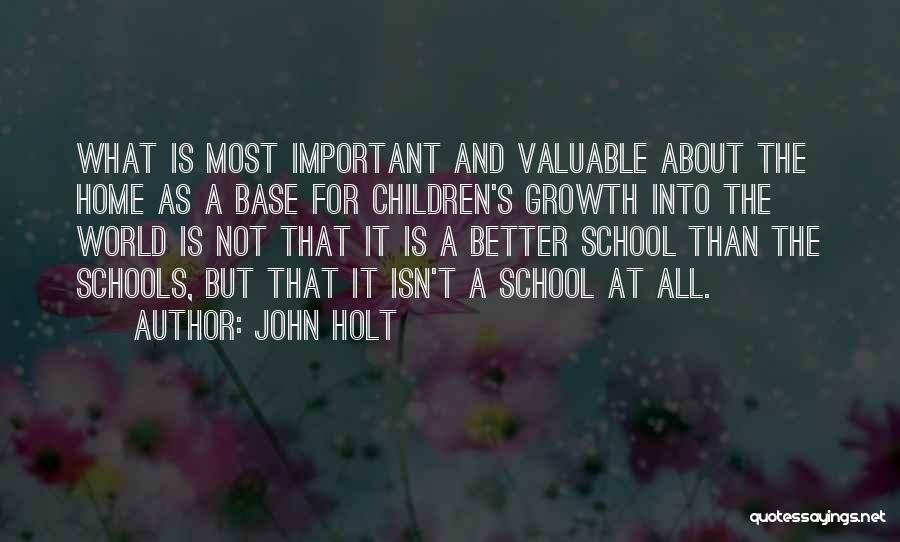 World's Most Valuable Quotes By John Holt