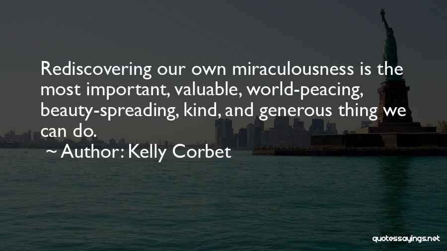 World's Most Valuable Quotes By Kelly Corbet