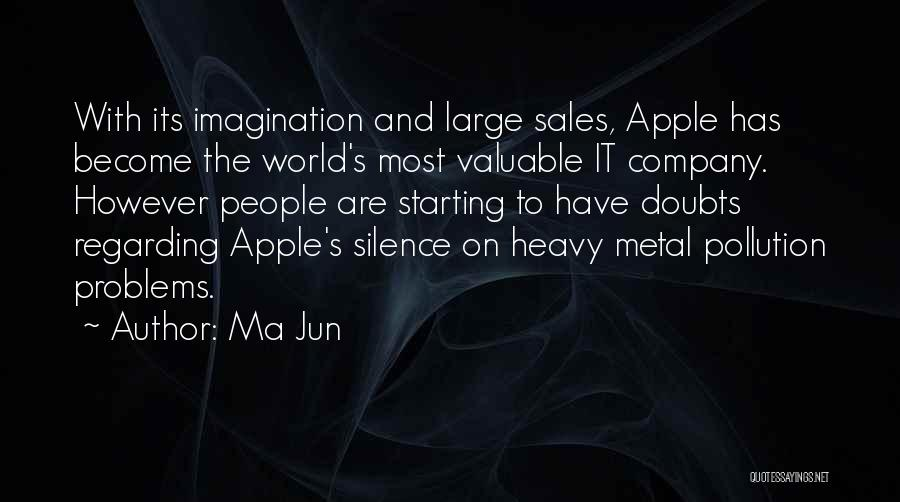 World's Most Valuable Quotes By Ma Jun