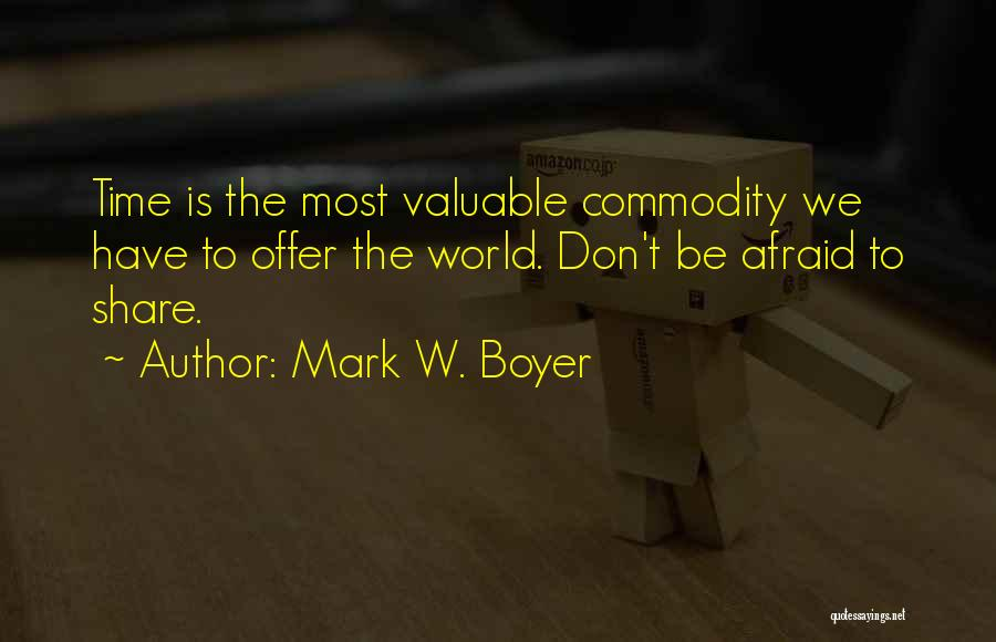 World's Most Valuable Quotes By Mark W. Boyer
