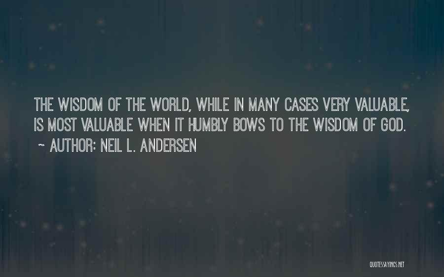 World's Most Valuable Quotes By Neil L. Andersen