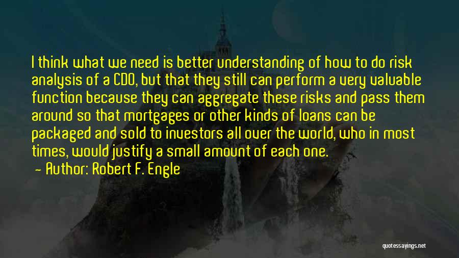 World's Most Valuable Quotes By Robert F. Engle