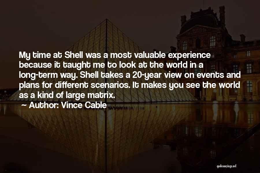 World's Most Valuable Quotes By Vince Cable
