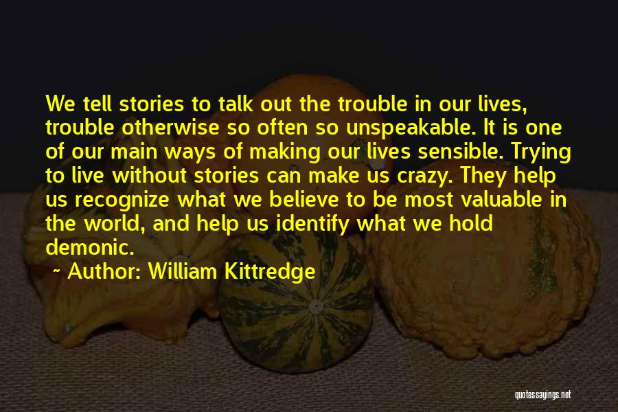 World's Most Valuable Quotes By William Kittredge