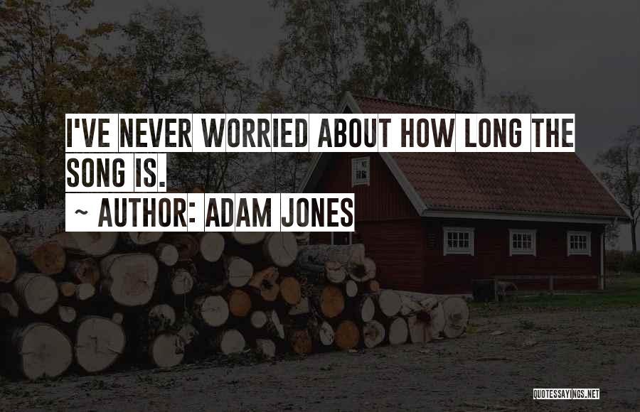 Worried Quotes By Adam Jones