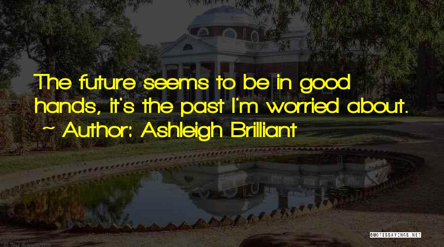 Worried Quotes By Ashleigh Brilliant