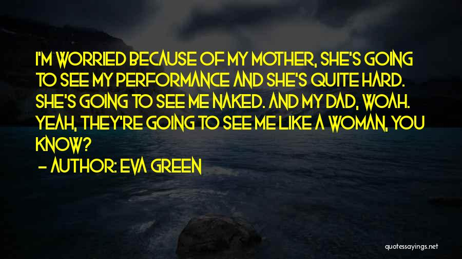 Worried Quotes By Eva Green