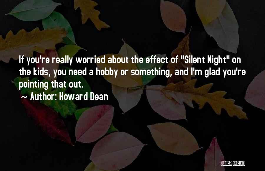 Worried Quotes By Howard Dean