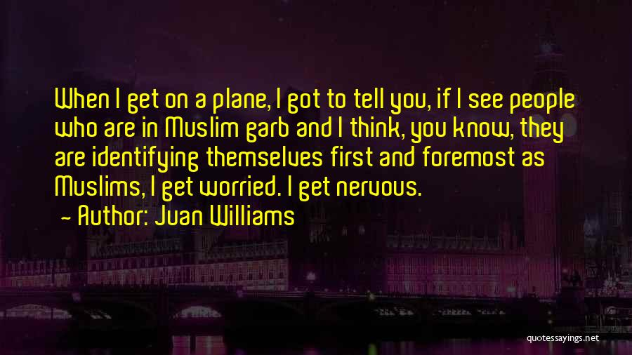 Worried Quotes By Juan Williams
