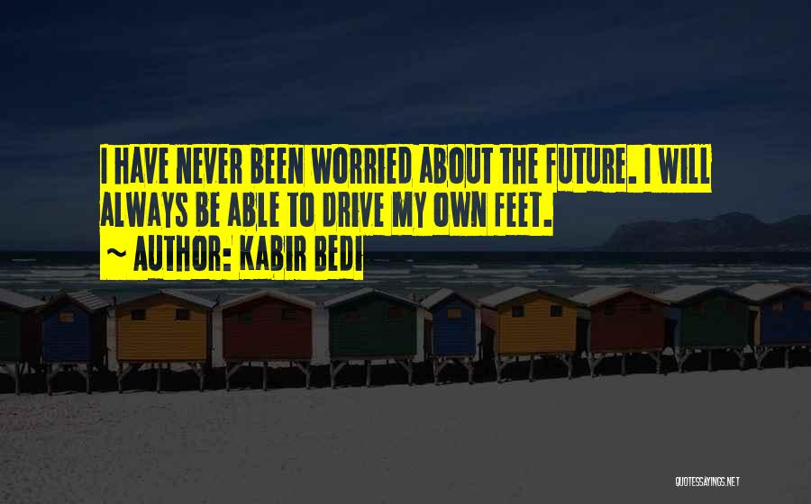 Worried Quotes By Kabir Bedi