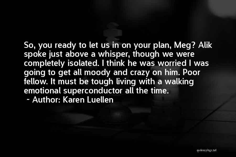 Worried Quotes By Karen Luellen