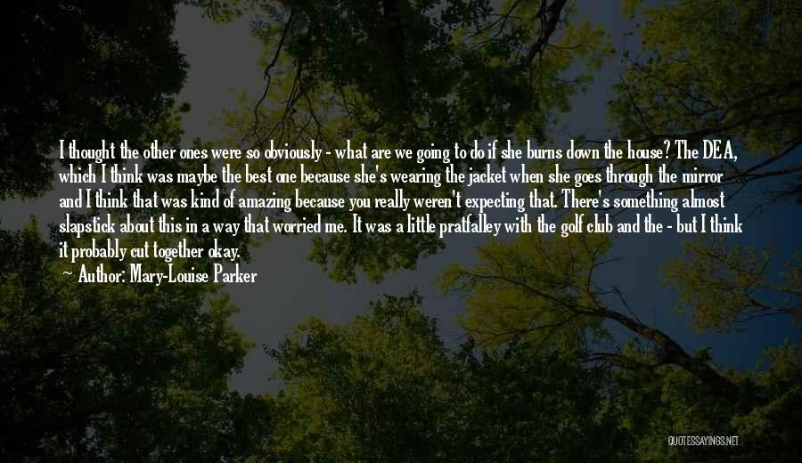 Worried Quotes By Mary-Louise Parker