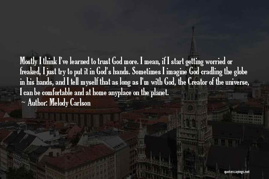 Worried Quotes By Melody Carlson