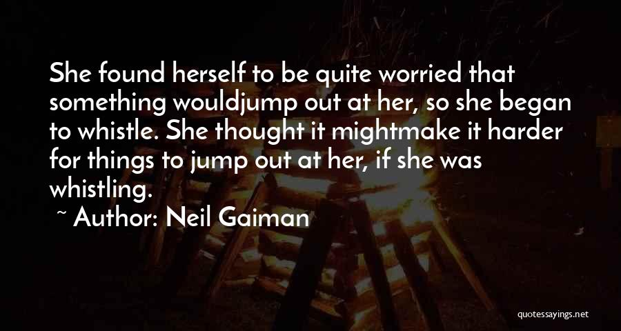Worried Quotes By Neil Gaiman