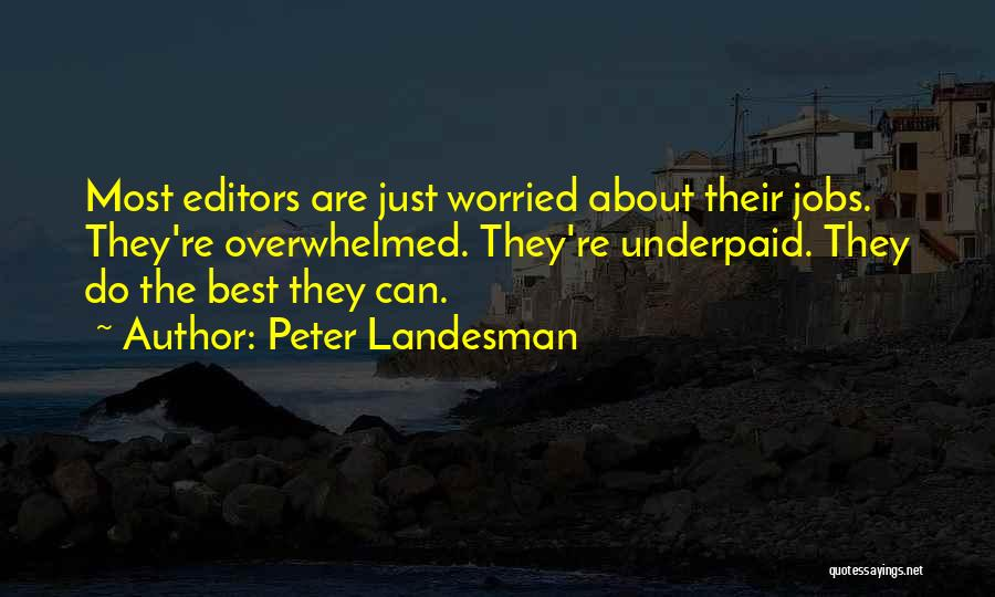 Worried Quotes By Peter Landesman