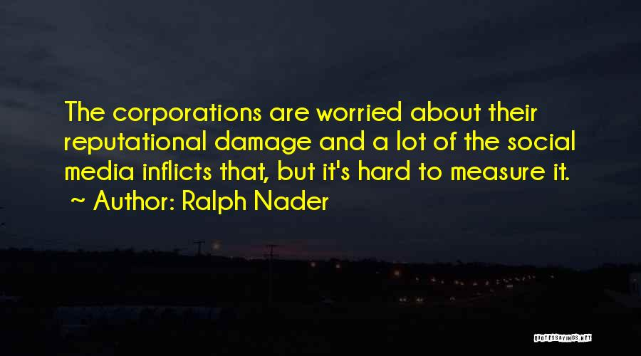 Worried Quotes By Ralph Nader