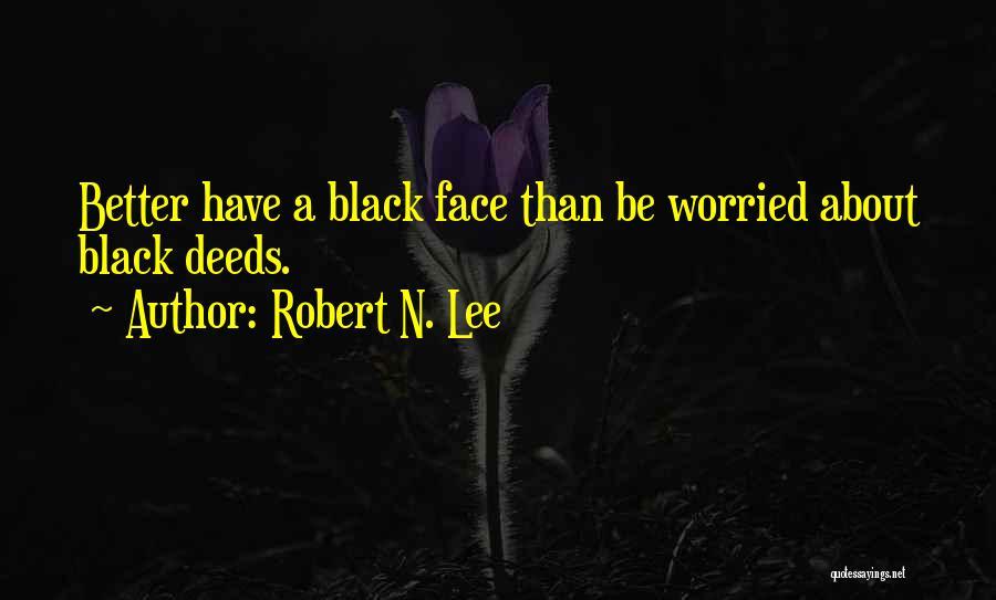 Worried Quotes By Robert N. Lee