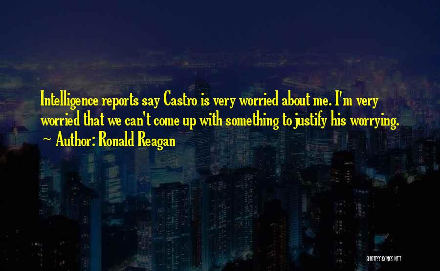 Worried Quotes By Ronald Reagan