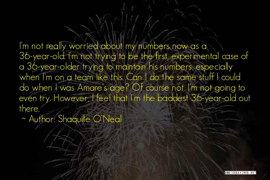 Worried Quotes By Shaquille O'Neal