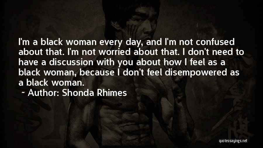 Worried Quotes By Shonda Rhimes