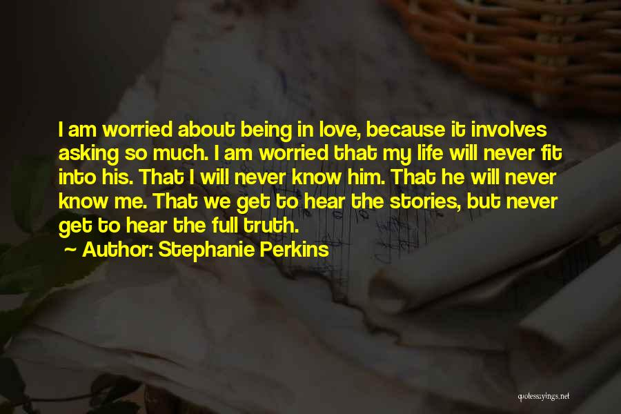 Worried Quotes By Stephanie Perkins