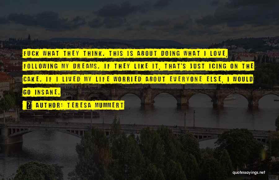 Worried Quotes By Teresa Mummert