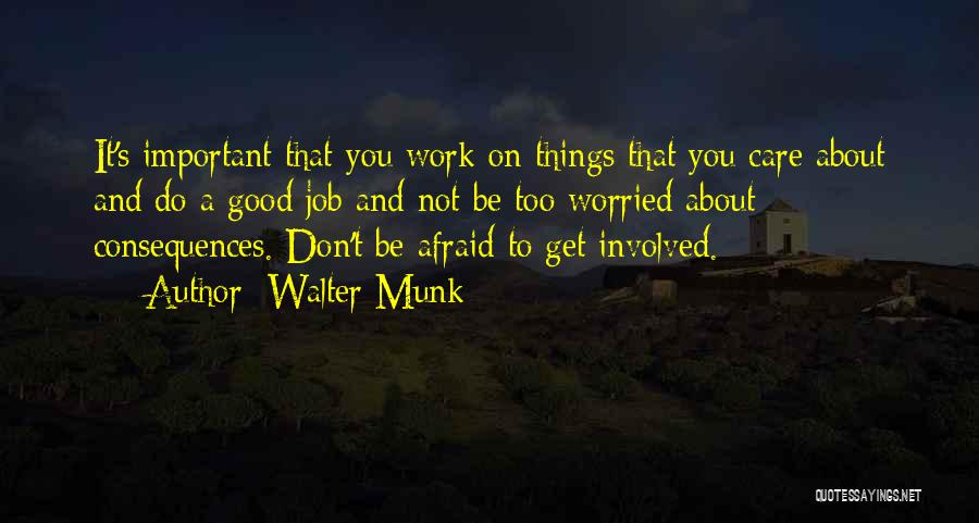 Worried Quotes By Walter Munk