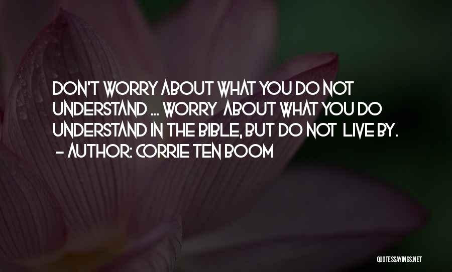 Worry Bible Quotes By Corrie Ten Boom