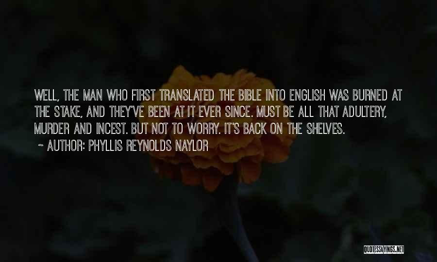 Worry Bible Quotes By Phyllis Reynolds Naylor