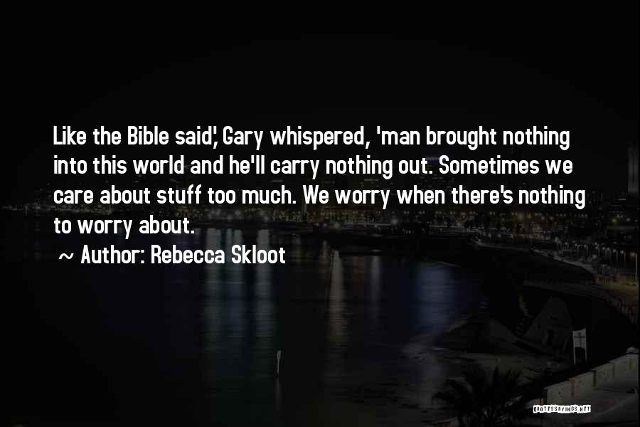 Worry Bible Quotes By Rebecca Skloot