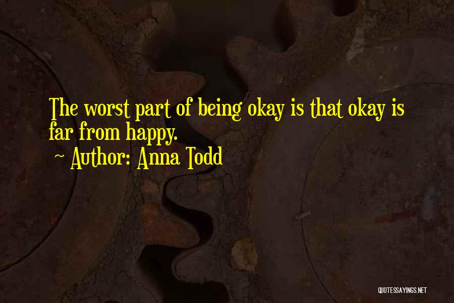 Worst Part Of Love Quotes By Anna Todd