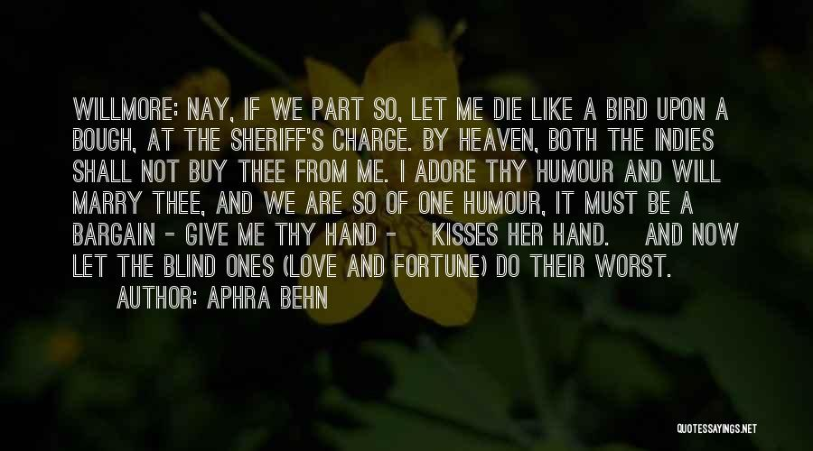 Worst Part Of Love Quotes By Aphra Behn
