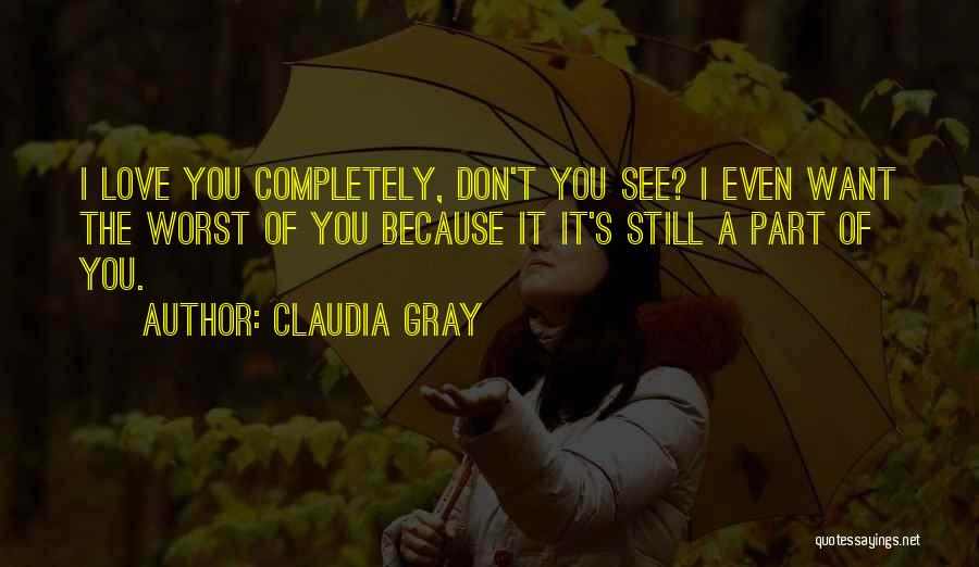 Worst Part Of Love Quotes By Claudia Gray